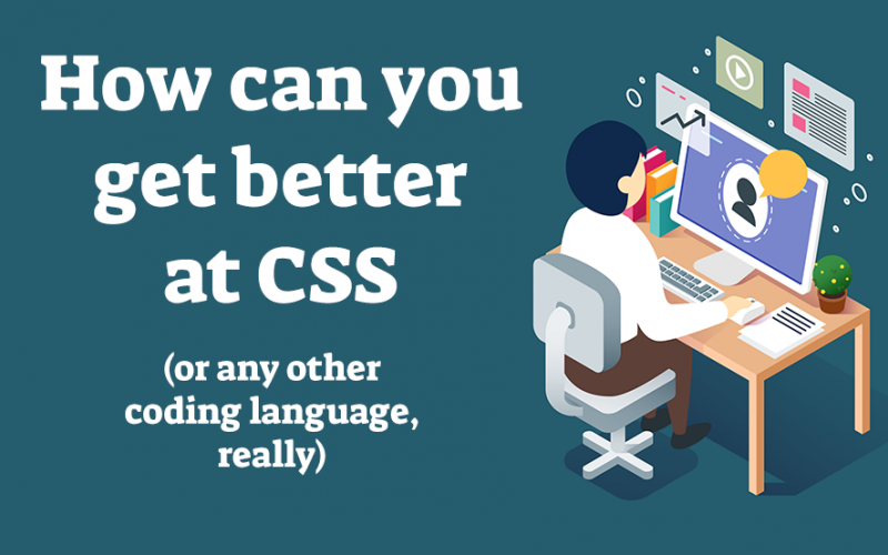 How can you get better at CSS