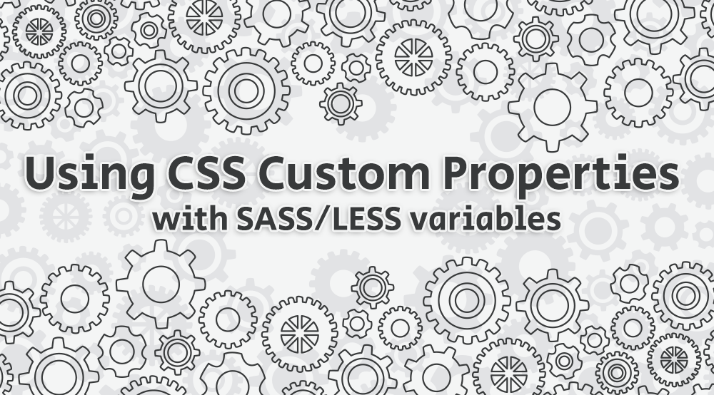 Using CSS Custom Properties with SASSLESS variables